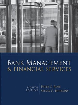 Bank Management and Financial Services, 8th Edition Solutions