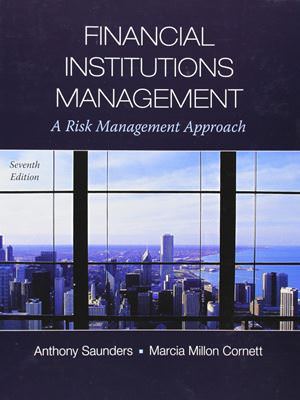 Financial Institutions Management: A Risk Management Approach, 7th Edition Solutions