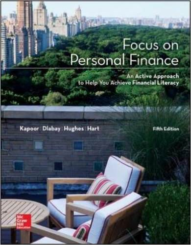 Solutions for Focus on Personal Finance An Active Approach to Help You Achieve Financial Literacy, 5th Edition