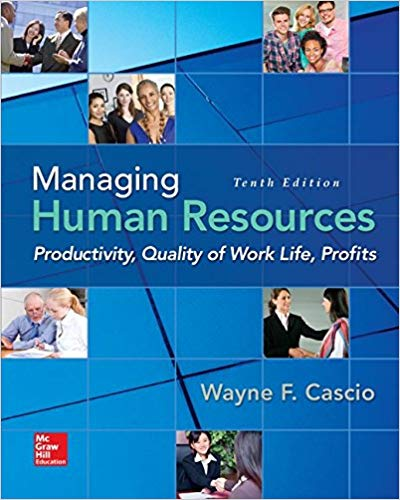 Managing Human Resources: Productivity, Quality of Work Life, Profits, 10th Edition Solutions