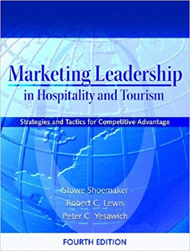 Marketing Leadership in Hospitality and Tourism: Strategies and Tactics for Competitive Advantage Guide