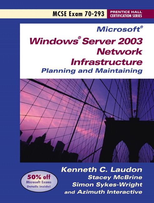Microsoft Windows Server 2003 Exam 70-293 Guide