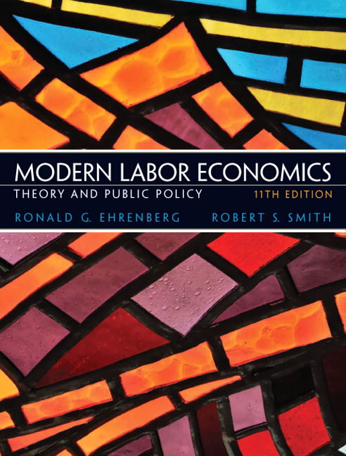 Modern Labor Economics: Theory and Public Policy Guide