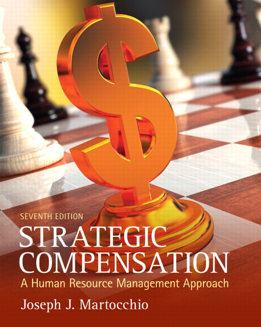Solutions for Strategic Compensation: A Human Resource Management Approach, 7th Edition