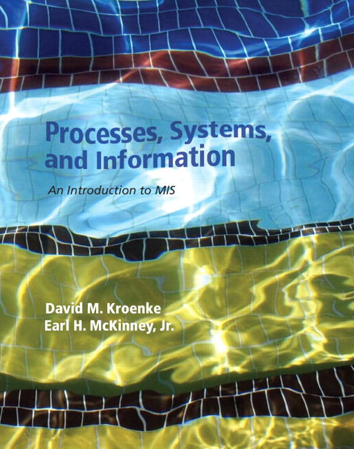 Processes, Systems, and Information: An Introduction to MIS Guide