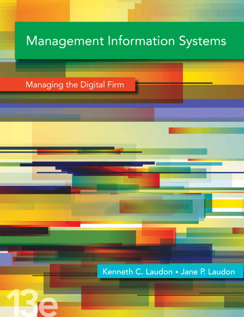Management Information Systems: Managing the Digital Firm Guide