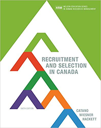 Recruitment and Selection in Canada, 6th Edition Solutions