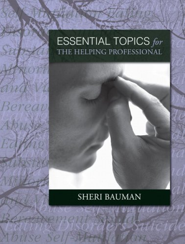 Essential Topics for the Helping Professional Guide