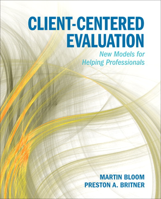 Client-Centered Evaluation: New Models for Helping Professionals Guide