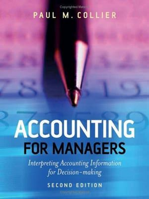 Accounting for Managers: Interpreting Accounting Information for Decision-Making Guide
