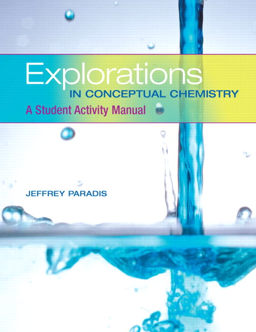 Explorations in Conceptual Chemistry: A Student Activity Manual Guide