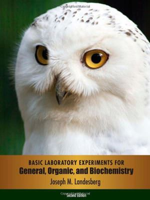 Basic Laboratory Experiments for General, Organic, and Biochemistry Guide