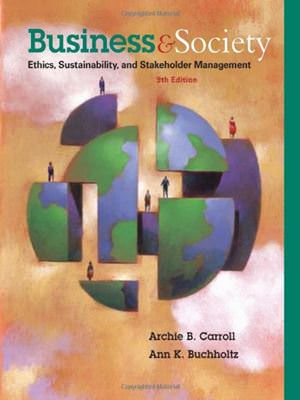 Business and Society: Ethics, Sustainability, and Stakeholder Management Guide