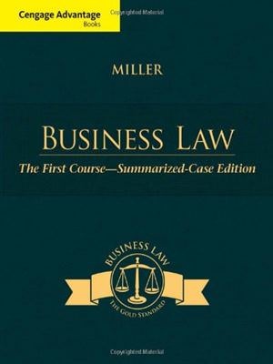 Cengage Advantage Books: Business Law: The First Course - Summarized Case Guide