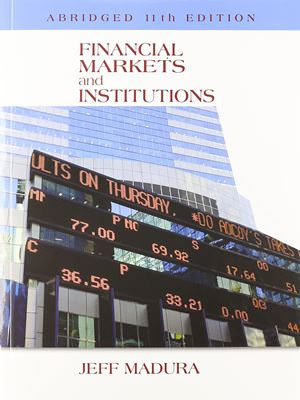 Financial Markets and Institutions, Abridged Guide