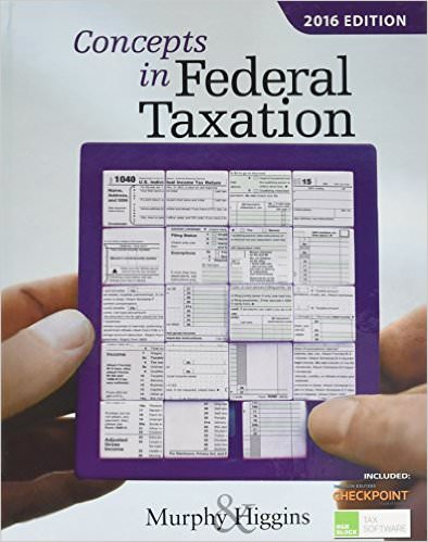 Concepts in Federal Taxation 2016, 23rd Edition Solutions