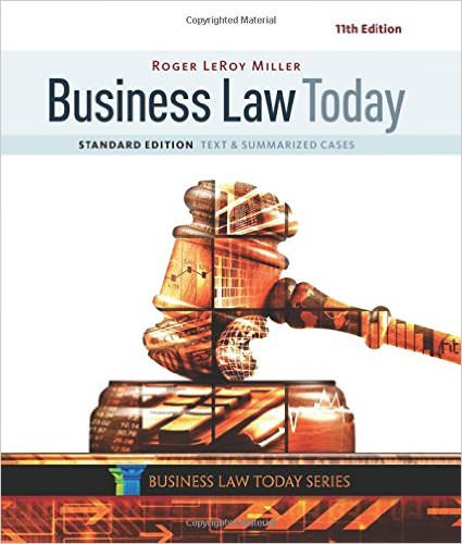 Business Law Today, Standard: Text and Summarized Cases, 11th Edition Solutions