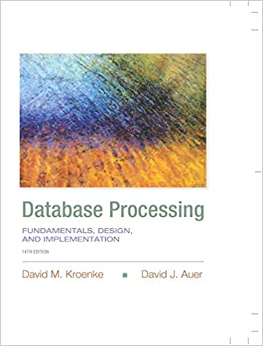 Database Processing: Fundamentals, Design, and Implementation Guide