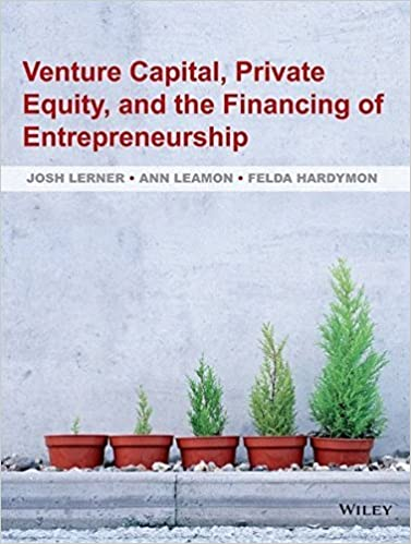 Venture Capital, Private Equity, And The Financing Of Entrepreneurship : The Power Of Active Investing Guide