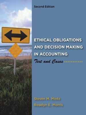 Ethical Obligations and Decision Making in Accounting: Text and Cases Guide