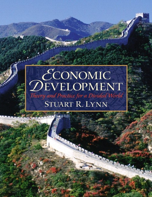 Solutions for Economic Development: Theory and Practice for a Divided World, 1st Edition