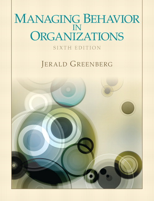 Solutions for Managing Behavior in Organizations, 6th Edition