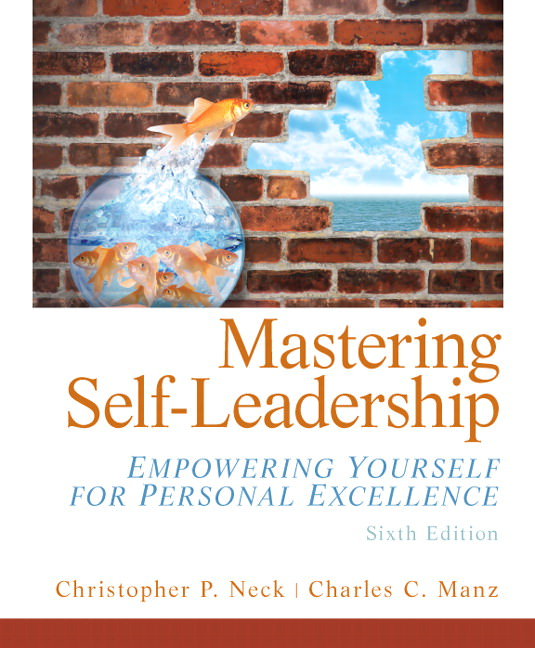 Mastering Self Leadership: Empowering Yourself for Personal Excellence Guide