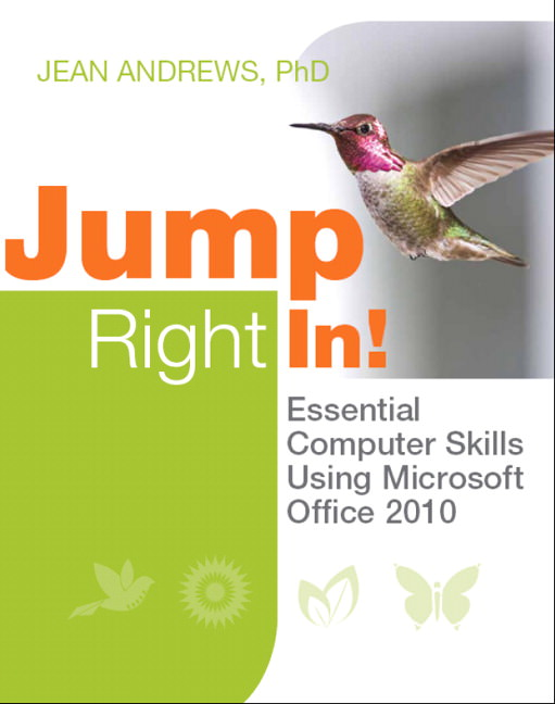 Solutions for Jump Right In: Essential Computer Skills Using Microsoft Office 2010, 1st Edition