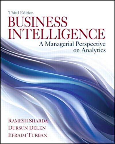 Business Intelligence: A Managerial Perspective on Analytics Guide