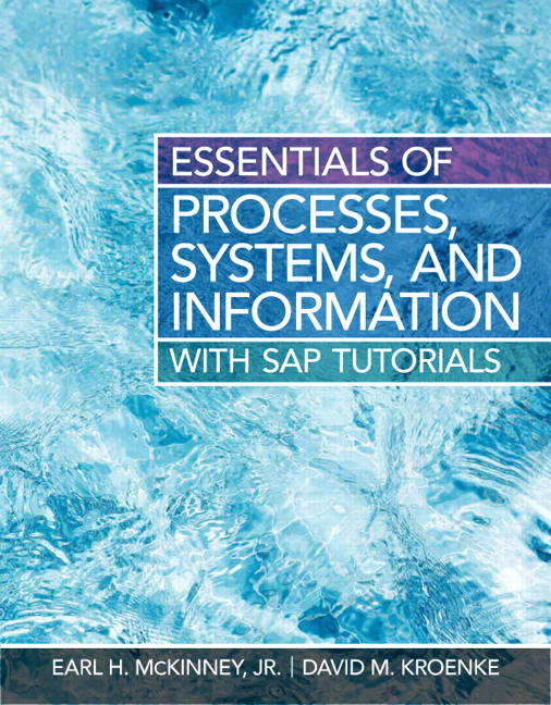 Solutions for Essentials of Processes, Systems and Information, 1st Edition