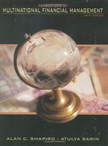 Solutions for Foundations of Multinational Financial Management, 6th Edition