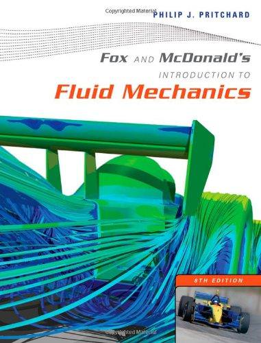 Solutions for Fox and McDonald's Introduction to Fluid Mechanics, 8th Edition