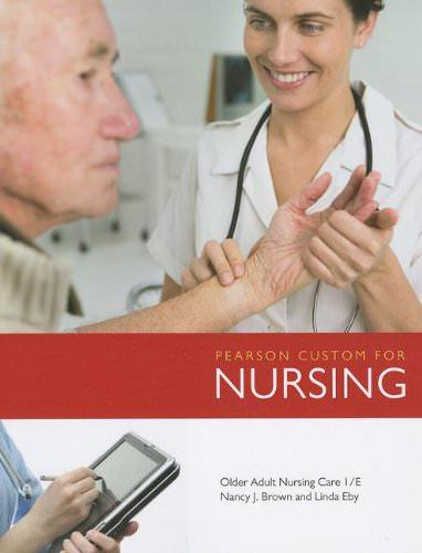 Pearson Custom for Nursing: Older Adult Nursing Care Guide