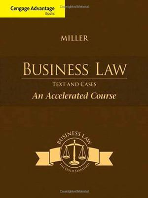 Solutions for Cengage Advantage Books: Business Law: Text and Cases - An Accelerated Course, 1st Edition